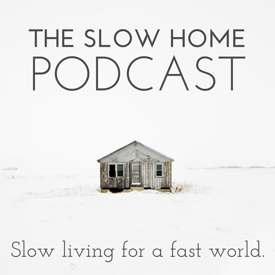 slow home podcast